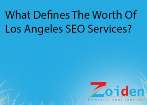 What Defines The Worth Of Los Angeles SEO Services?